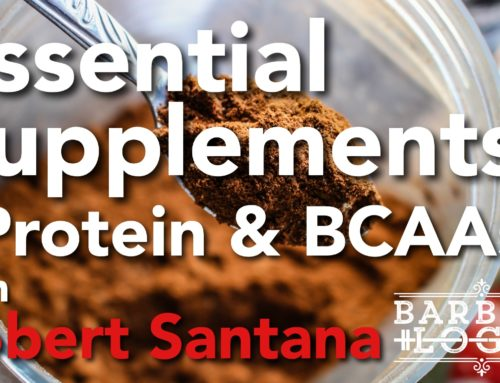 Barbell Logic: #158 – Essential Supplements: Protein & BCAAs Explained with Robert Santana
